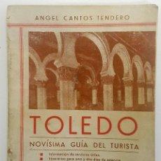 Libros antiguos: TOLEDO. NOVÍSIMA GUÍA DEL TURISTA. ANGEL CANTOS TENDERO. PLANOS DESPLEGABLES, FOTOS, MAPAS. Lote 262090005
