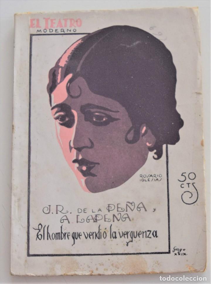 EL HOMBRE QUE VENDIÓ LA VERGÜENZA - J.R. DE LA PEÑA Y A. LAPENA - EL TEATRO MODERNO Nº 198 AÑO 1929 (Libros antiguos (hasta 1936), raros y curiosos - Literatura - Teatro)