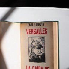 Libros antiguos: E. LUDWIG. VERSALLES Y LA CAÍDA DE BISMARCK. Lote 262532410