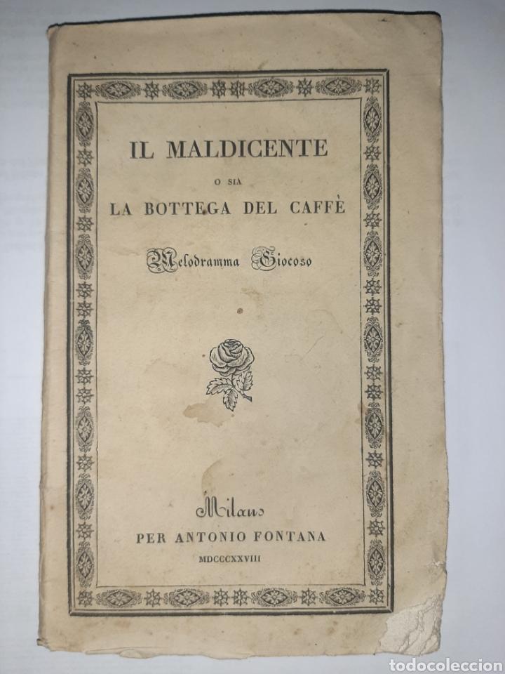 IL MALDICENTE O SIA LA BOTTEGA DEL CAFFÉ. ACCIÓN EN NÁPOLES. MILÁN, FONTANA, 1828. RARO (Libros antiguos (hasta 1936), raros y curiosos - Literatura - Teatro)