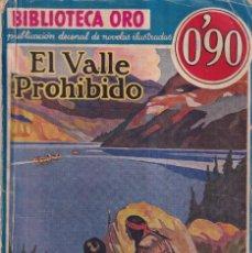 Libros antiguos: EL VALLE PROHIBIDO - W. BYRON MOWERY - BIBLIOTECA ORO - 1934. Lote 262883860