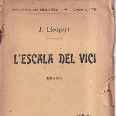 Libros antiguos: L'ESCALA DEL VICI - J. LLEOPART - BIBLIOTECA L'ESCON - 1914. Lote 262886505