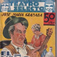 Libros antiguos: EL NIÑO DE ORO - JOSE MARIA GRANADA - TEATRO SELECTO 1936. Lote 262886825
