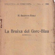 Libros antiguos: LA BRUIXA DEL GORC BLAU - RONDALLA - M. ROCAMORA RIVERA - BIBLIOTECA L'ESCON 1914. Lote 262887280