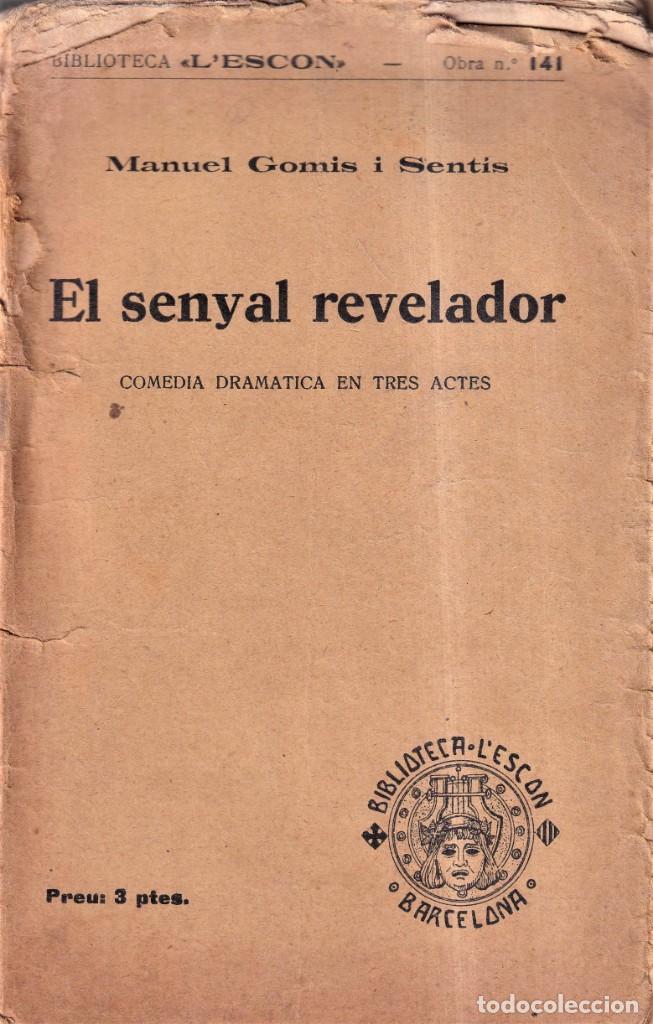 EL SENYAL REVELADOR - MANUEL GOMIS SENTÍS - BIBLIOTECA L'ESCON Nº 141 - 1929 (Libros antiguos (hasta 1936), raros y curiosos - Literatura - Teatro)