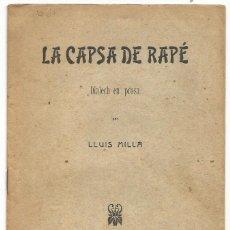 Libros antiguos: LA CAPSA DE RAPE DIALECH EN PROSA ESTRENO TEATRO CIRCO BARCELONES 1906 IMP LIBRERIA LLUIS MILLA 1908. Lote 263031840
