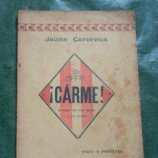 Libros antiguos: JAUME CAPDEVILA I COLOMER - CARME ! - IMP.F.BADIA 1900. Lote 263174740