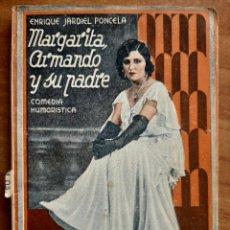 Libros antiguos: 1931 MARGARITA, ARMANDO Y SU PADRE - ENRIQUE JARDIEL PONCELA. Lote 265151724