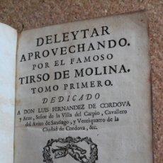 Libros antiguos: DELEYTAR APROVECHANDO. TOMO PRIMERO. DEDICADO A DON LUIS FERNÁNDEZ DE CÓRDOVA Y ARZE.. Lote 265283389