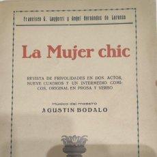 Libros antiguos: LA MUJER CHIC. F. G. LOYGORRY Y ÁNGEL HERNÁNDEZ DE LORENZO. 1925.. Lote 265707199