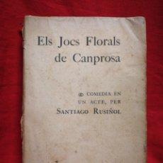 Libros antiguos: ELS JOCS FLORALS DE CANPROSA- SANTIAGO RUSIÑOL (COMEDIAEN UN ACTE), L'AVENÇ (BARCELONA)1°EDICIÓ 1902. Lote 266367813