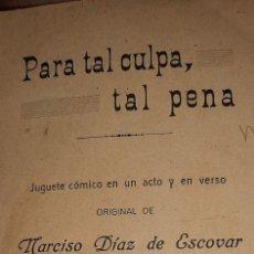 Libros antiguos: PARA TAL CULPA, TAL PENA. 1914. MELILLA. NARCISO DIAZ DE ESCOVAR. Lote 267817864