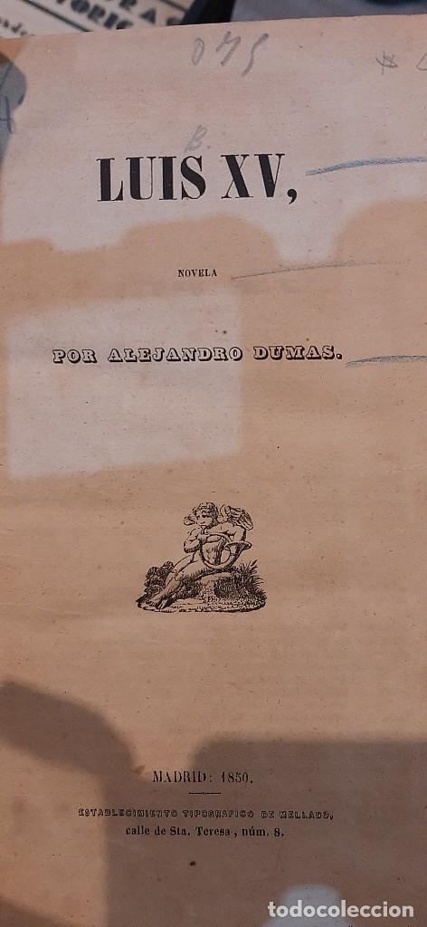 Libros antiguos: LUIS XV. 1850. AUTOR: ALEJANDRO DUMAS. - Foto 2 - 267827299