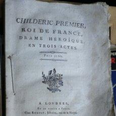 Libros antiguos: (1774) CHILDERIC PREMIER, ROI DE FRANCE, DRAME HEROIQUE, EN TROIS ACTES. LUIS SEBASTIAN MERCIER. LON. Lote 267892374
