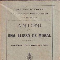 Libros antiguos: ANTONI O UNA LLISÓ DE MORAL - COLECCIÓN SALESIANA, 1899 SARRÌA BARCELONA. Lote 268320499