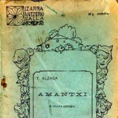 Libros antiguos: AMANTXI: BI ATALDUN ANTZERKIA. TORIBIO ALZAGA.. Lote 268764329