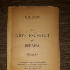 Libros antiguos: EL ARTE ESCÉNICO ES ESPAÑA. VOMUNEN II. JOSÉ YXART. 1896. IMPRENTA LA VANGUARDIA. Lote 268924799
