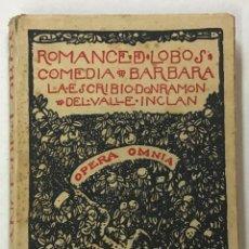 Libros antiguos: VALLE INCLÁN, RAMON DEL. ROMANCE DE LOBOS. COMEDIA BÁRBARA.. Lote 269208073