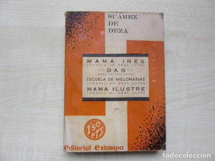4 OBRAS DE ENRIQUE SUAREZ DE DEZA EDITORIAL ESTAMPA 1935 VER DESCRIPCIÓN (Libros antiguos (hasta 1936), raros y curiosos - Literatura - Teatro)