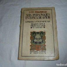 Libros antiguos: SEIS PERSONAJES EN BUSCA DE AUTOR.LUIS PIRANDELIO.EDITORIAL SEMPERE VALENCIA. Lote 269944938