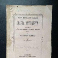 Libros antiguos: MARIA ANTONIETA. GERARDO BLANCO. LIRICO-COMICO EN UN ACTO. JUGUETE. BARCELONA, 1871. PAGS: 33. Lote 270123308