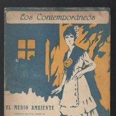 Libros antiguos: MUÑOZ SECA, P. Y PEREZ FERNANDEZ, P: EL MEDIO AMBIENTE. MADRID, LOS CONTEMPORÁNEOS Nº523 1919. Lote 64093351