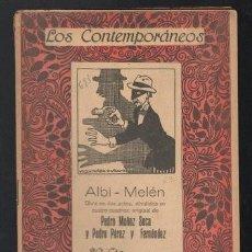 Libros antiguos: MUÑOZ SECA, P. Y PEREZ Y FERNANDEZ, P: ALBI-MELEN. MADRID, LOS CONTEMPORÁNEOS Nº693 1922.. Lote 64095175