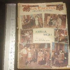 Libros antiguos: ANTIGUA REVISTA , LA ESCENA REVISTA TEATRAL 1922 , CRIOLLA VIEJA , LEER DESCRIPCION. Lote 270683238