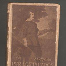 Libros antiguos: 1 LIBRO E. MARQVINA POR LOS PECADOS DEL REY AÑO 1913 MADRID RENACIMIENTO PONTEJOS 3. Lote 270688498