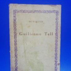 Libros antiguos: GILLERMO TELL. SCHILLER. PAGS. 198.. Lote 270690858