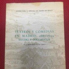 Libros antiguos: TEATROS Y COMEDIAS EN MADRID: 1687-1699. N. D. SHERGOLD Y J. E. VAREY. FUENTES HISTORIA TEATRO VI.. Lote 272245358