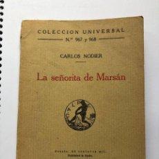 Libros antiguos: LA SEÑORITA DE MARSÁN CARLOS NODIER COLECCION UNIVERSAL Nº 967 968. Lote 274750583
