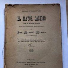 Libros antiguos: EL MAYOR CASTIGO-DRAMA EN TRES ACTOS Y EN PROSA. DON MARCIAL MORANO. 1896.. Lote 274782888