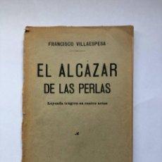 Libros antiguos: EL ALCÁZAR DE LAS PERLAS. VILLAESPESA, FRANCISCO. 1914. Lote 274798508