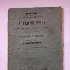 Libros antiguos: Á TERNO SECO. JUGUETE CÓMICO LÍRICO EN UN ACTO Y EN VERSO. CALISTO NAVARRO Y ÁNGEL GAMAYO.. Lote 274803848