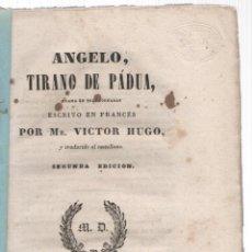 Libros antiguos: ANGELO, TIRANO DE PADUA. DRAMA EN TRES JORNADAS. VICTOR HUGO, 1841. Lote 276299238