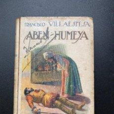 Libros antiguos: ABEN-HUMEYA. FRANCISCO VILLAESPESA. ED. BIBLIOTECA SOPENA. BARCELONA, 1913. PAGS: 231. Lote 276962398