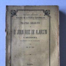 Libros antiguos: TEATRO SELECTO DE... PRECEDIDO DE SU BIOGRAFÍA POR M. G. LL. - RUIZ DE ALARCÓN Y MENDOZA, JUAN.. Lote 123241670