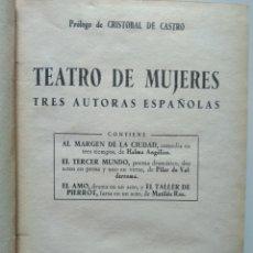Libros antiguos: TEATRO DE MUJERES (HALMA ANGÉLICO, PILAR VALDERRAMA, MATILDE RAS), ESCANDINAVO Y TIBETANO JUNTOS. Lote 277494993
