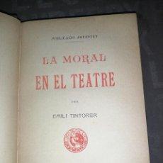 Libros antiguos: LA MORAL EN EL TEATRE - EMILI TINTORER.. Lote 277540158