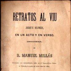 Libros antiguos: MANUEL MILLÁS : RETRATOS AL VIU (VALENCIA, 1889). Lote 277623158