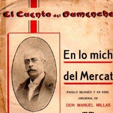 Libros antiguos: MANUEL MILLÁS : EN LO MICH DEL MERCAT (CUENTO DEL DUMENCHE, VALENCIA, 1918). Lote 277625058