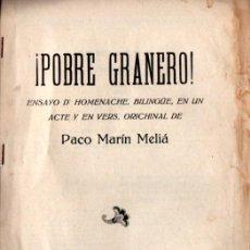 Libros antiguos: PACO MARÍN MELIÁ : POBRE GRANERO (1922) TEATRO VALENCIÁ. Lote 277626773