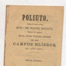 Libros antiguos: POLIUTO. OPERA EN TRES ACTOS, MUSICA DONIZETTI. TEATRO ROSSINI DE LOS CAMPOS ELISEOS. 1865. Lote 278322673