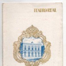 Libros antiguos: PROGRAMA OFICIAL TEATRO REAL. MADRID. EL MAESTRO DE CAPILLA - FANTOCHINES - EL SECRETO DE SUSANA. Lote 278324573