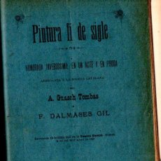 Libros antiguos: GUASCH TOMBAS / DALMASES GIL : PINTURA FI DE SIGLE (TEATRO REGIONAL, 1893) AUTÓGRAFO - TEATRE CATALÀ. Lote 278452213