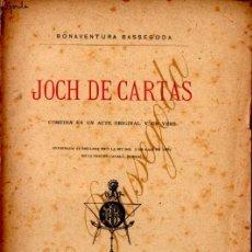 Libros antiguos: BONAVENTURA BASSEGODA : JOCH DE CARTAS (UTSET Y PAYÁS, 1887) TEATRE CATALÀ - CON AUTÓGRAFO. Lote 278452478