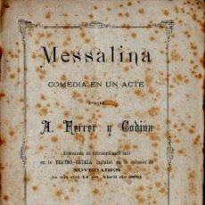Libros antiguos: A. FERRER Y CODINA : MESSALINA (AMAT Y MARTÍNEZ, 1891) TEATRE CATALÀ - CON AUTÓGRAFO. Lote 278452643
