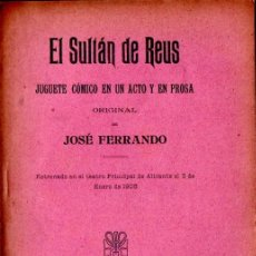 Libros antiguos: JOSÉ FERRANDO : EL SULTÁN DE REUS (MANUEL PAU, VALENCIA, 1907) - CON AUTÓGRAFO. Lote 278452883