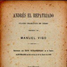 Libros antiguos: MANUEL VIGO : ANDRÉS EL REPATRIADO (HIDALGO, MADRID, 1899) - CON AUTÓGRAFO. Lote 278453253
